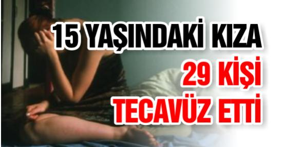 15 Yaşındaki Kıza 29 Kişi Tecavüz Etti