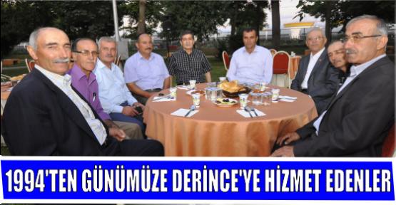 1994'TEN GÜNÜMÜZE DERİNCE'YE HİZMET EDENLER