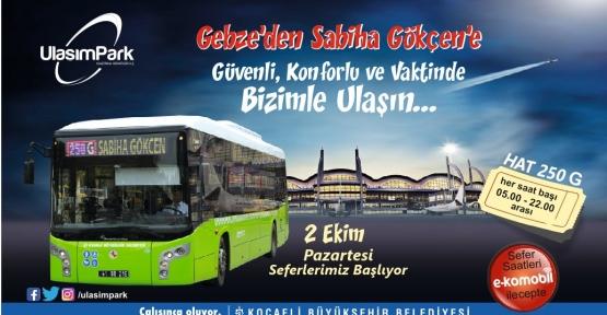 GEBZE'DEN SABİHA GÖKÇEN'E YENİ HAT;250G