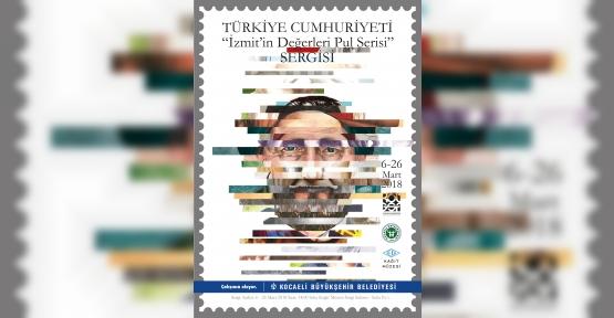 """""""İZMİT'İN DEĞERLERİ PUL SERİSİ"""" SERGİSİ AÇILIYOR"""