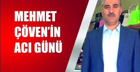 Mehmet Çöven'in Acı Günü