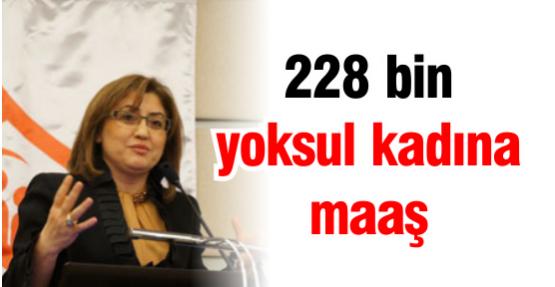 228 bin yoksul kadına maaş