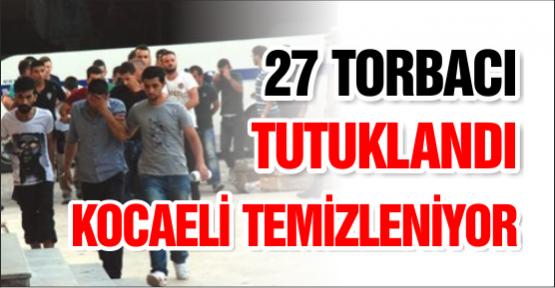27 TORBACI TUTUKLANDI