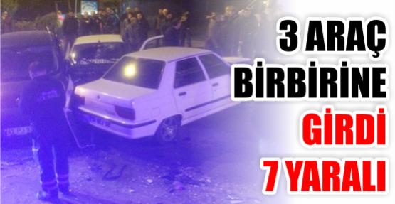 3 araç birbirine girdi: 7 yaralı
