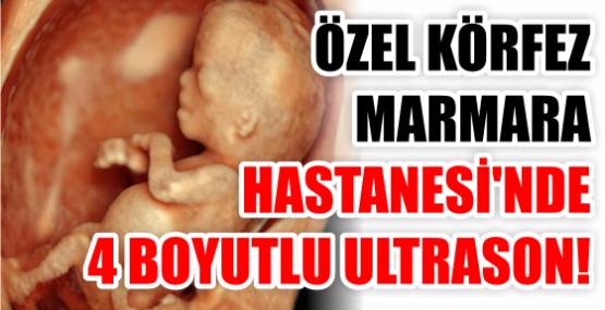 4 BOYUTLU ULTRASON TEKNOLOJİSİ ÖZEL KÖRFEZ MARMARA HASTANESİ'NDE ..