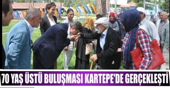 70 YAŞ ÜSTÜ BULUŞMASI KARTEPE'DE GERÇEKLEŞTİ