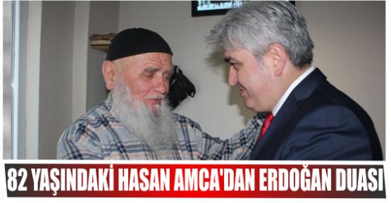 82 yaşındaki Hasan Amca'dan Erdoğan duası