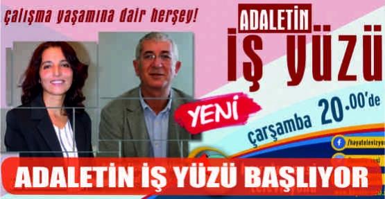 'ADALETİN İŞ YÜZÜ' BAŞLIYOR