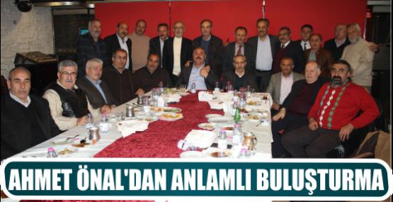 AHMET ÖNAL'DAN ANLAMLI BULUŞTURMA