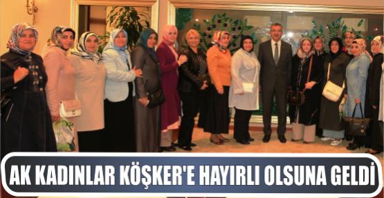 AK KADINLAR KÖŞKER'E HAYIRLI OLSUNA GELDİ