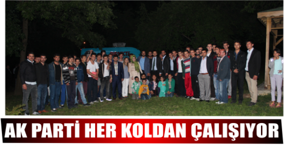 AK PARTİ HER KOLDAN ÇALIŞIYOR
