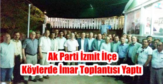 Ak Parti İzmit İlçe Köylerde imar Toplantısı Yaptı
