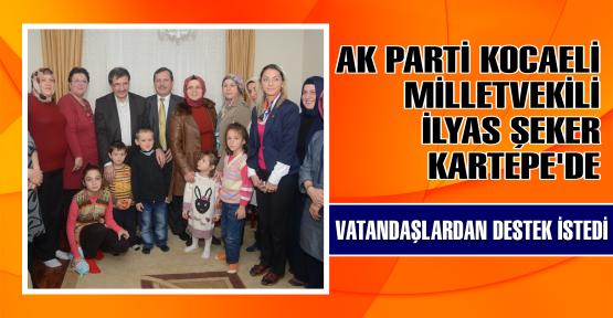 AK Parti Kocaeli Milletvekili İlyas Şeker Kartepe'de