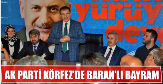 AK PARTİ KÖRFEZ'DE BARAN'LI BAYRAM