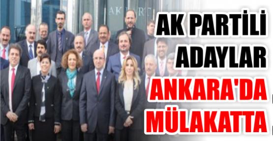 AK PARTİ'Lİ ADAYLAR ANKARA'DA