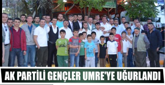AK PARTİLİ GENÇLER UMRE'YE UĞURLANDI