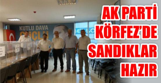AK Parti Körfez'de Sandıklar Hazır