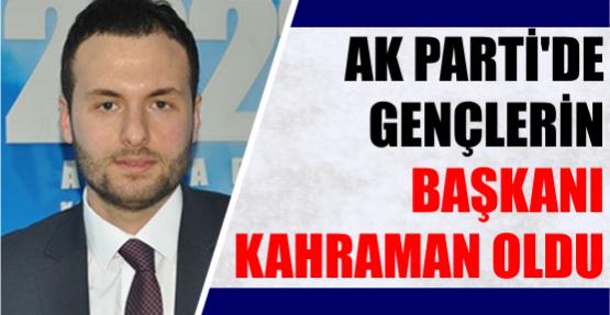 AKP'de gençlerin başkanı Kahraman oldu