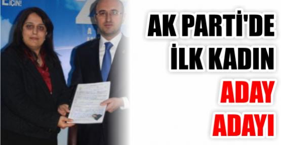 AKP'DE İLK KADIN ADAY ADAYI