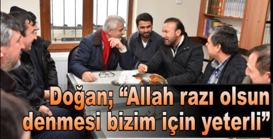 """Doğan; """"Allah razı olsun  denmesi bizim için yeterli"""""""