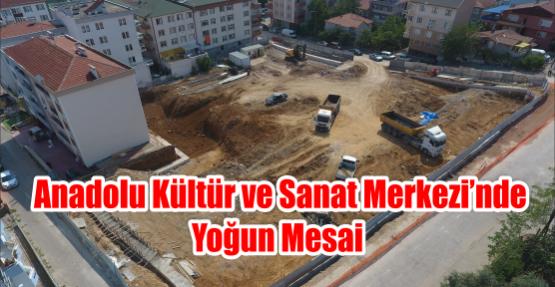 Anadolu Kültür ve Sanat Merkezi'nde Yoğun Mesai
