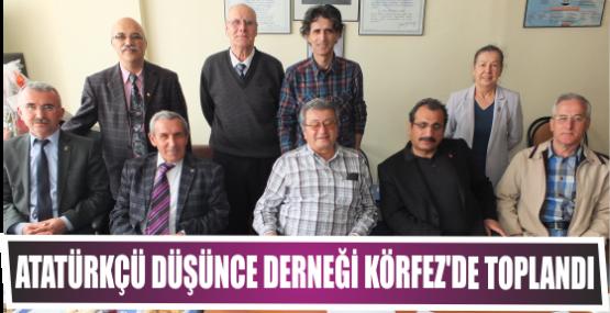 Atatürkçü Düşünce Derneği Körfez'de toplandı