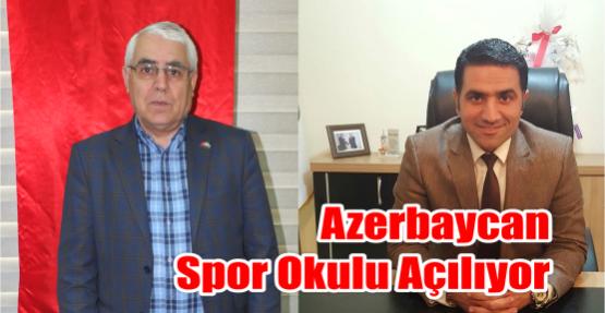 Azerbaycan Spor Okulu Açılıyor