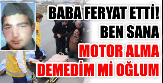 BABA FERYAT ETTİ! BEN SANA MOTOR ALMA DEMEDİM Mİ OĞLUM