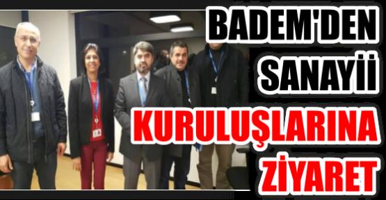 BADEM'DEN SANAYİİ KURULUŞLARINA ZİYARET