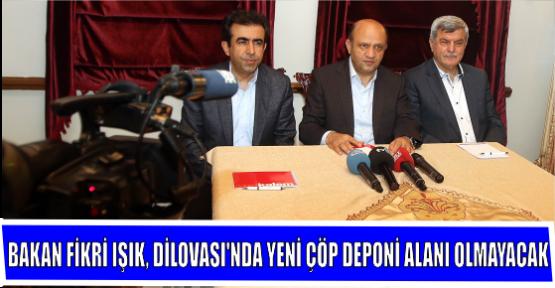 BAKAN FİKRİ IŞIK, DİLOVASI'NDA YENİ ÇÖP DEPONİ ALANI OLMAYACAK