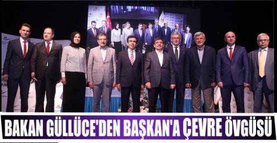 BAKAN GÜLLÜCE'DEN BAŞKAN'A ÇEVRE ÖVGÜSÜ
