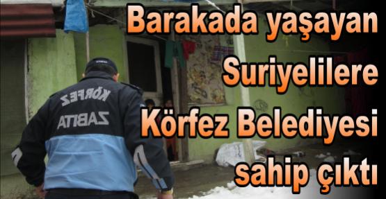 Barakada yaşayan Suriyelilere Körfez Belediyesi sahip çıktı
