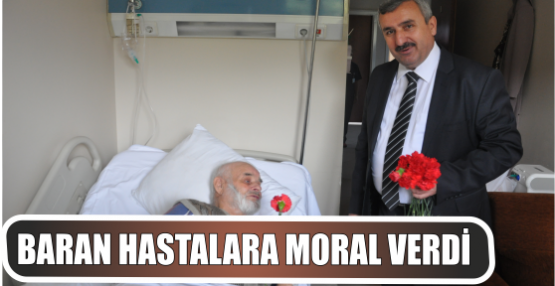 BARAN HASTALARA MORAL VERDİ