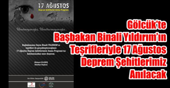 Başbakan Binali Yıldırım'ın Teşrifleriyle 17 Ağustos Deprem Şehitlerimizi Anacağız