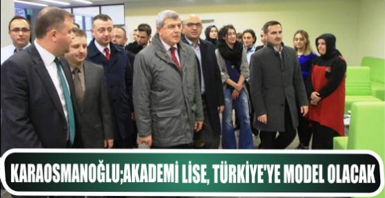 Başkan: Akademi Lise, Türkiye'ye model olacak