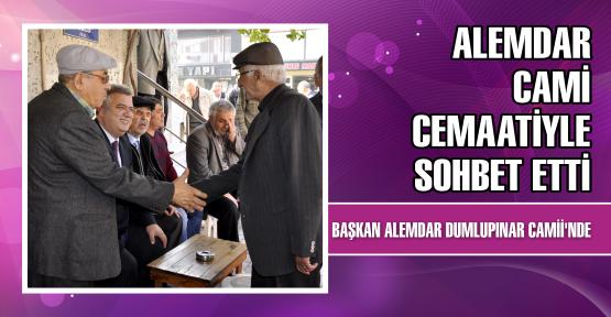 Başkan Alemdar, cami cemaatiyle sohbet etti