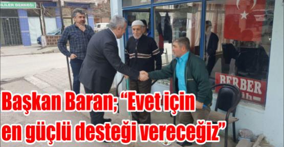 """Başkan Baran; """"Evet için  en güçlü desteği vereceğiz"""""""
