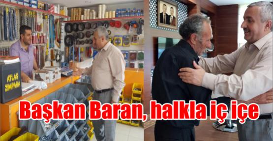 Başkan Baran, halka iç içe