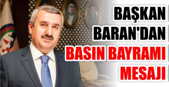 Başkan Baran'dan Basın Bayramı Mesajı