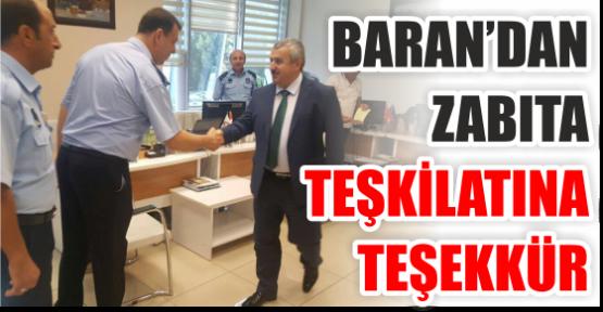 Başkan Baran'dan Zabıta Teşkilatına Teşekkür