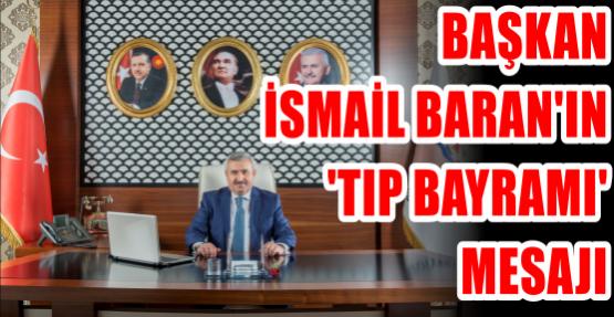 Başkan İsmail Baran'ın 'Tıp Bayramı' Mesajı