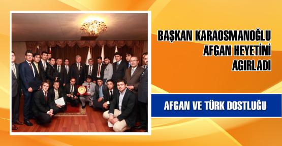 Başkan Karaosmanoğlu Afgan heyeti ağırladı