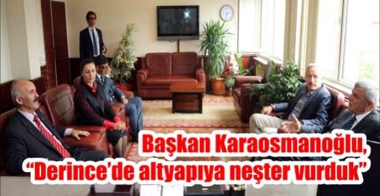 """Başkan Karaosmanoğlu, """"Derince'de altyapıya neşter vurduk"""""""
