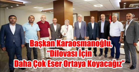 """Başkan Karaosmanoğlu, """"Dilovası için daha çok eser ortaya koyacağız"""""""