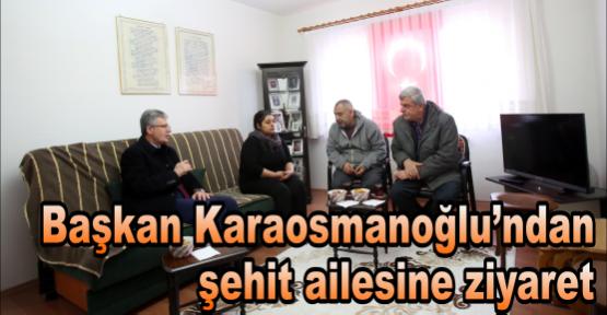 Başkan Karaosmanoğlu, El Bab şehidi Albayrak'ın babasını ziyaret etti
