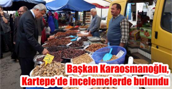 Başkan Karaosmanoğlu, Kartepe'de incelemelerde bulundu