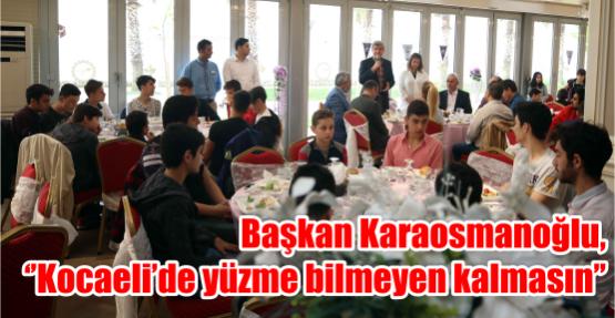 Başkan Karaosmanoğlu,  ''Kocaeli'de yüzme bilmeyen kalmasın''