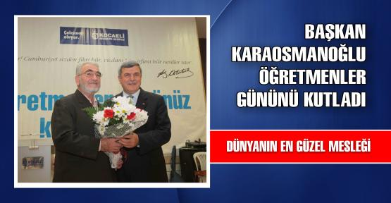Başkan Karaosmanoğlu öğretmenler gününü kutladı