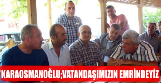 """Başkan Karaosmanoğlu, """"Vatandaşımızın 7/24 emrindeyiz"""""""