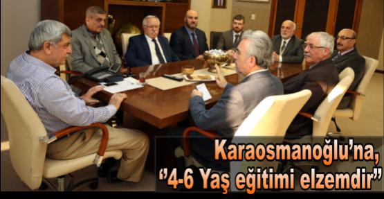 Başkan Karaosmanoğlu'na, ''4-6 Yaş eğitimi elzemdir''